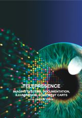TELEPRESENCE – IMAGING SYSTEMS, DOCUMENTATION, ILLUMINATION, EQUIPMENT CARTS